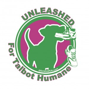 UNLEASHED for the Animals of Talbot Humane!